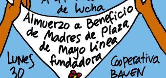 Realizaremos un almuerzo a beneficio de Madres de Plaza de Mayo Línea Fundadora, a 41 años de su lucha